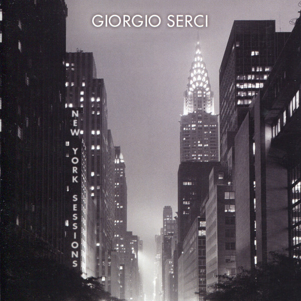 Muzica CD CD Naim Giorgio Serci: New York SessionsCD Naim Giorgio Serci: New York Sessions