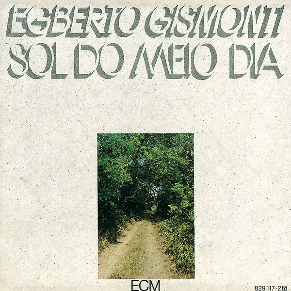 Muzica CD CD ECM Records Egberto Gismonti: Sol Do Meio DiaCD ECM Records Egberto Gismonti: Sol Do Meio Dia