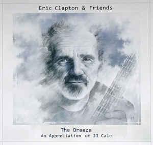 Viniluri VINIL Universal Records Eric Clapton & Friends - The Breeze : An Appreciation Of JJ CaleVINIL Universal Records Eric Clapton & Friends - The Breeze : An Appreciation Of JJ Cale