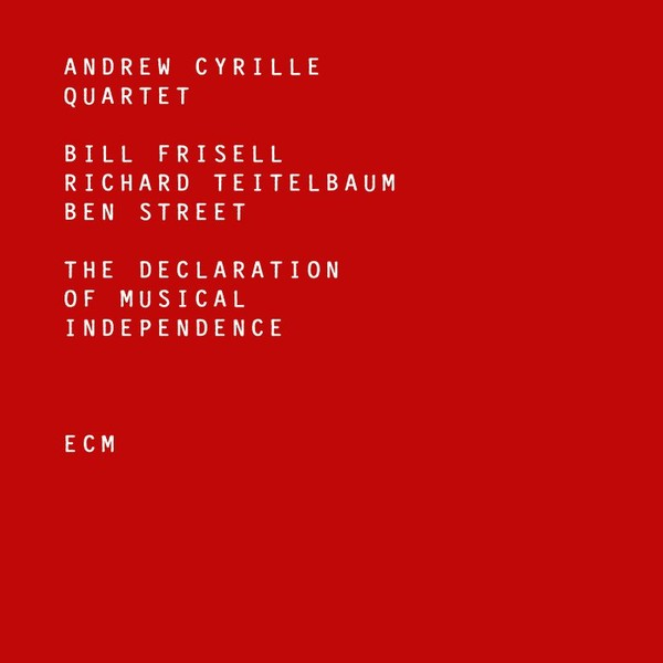 Muzica CD CD ECM Records Andrew Cyrille Quartet: The Declaration Of Music IndependenceCD ECM Records Andrew Cyrille Quartet: The Declaration Of Music Independence
