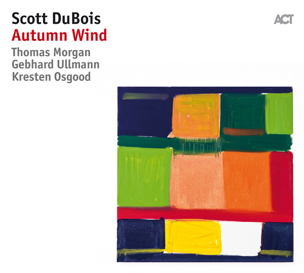 Muzica CD ACT Scott DuBois: Autumn WindCD ACT Scott DuBois: Autumn Wind