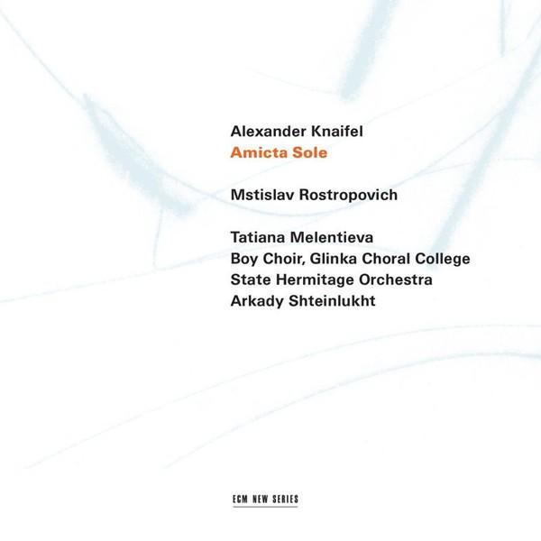 Muzica CD CD ECM Records Mstislav Rostropovich, Tatiana Melentieva - Alexander Knaifel: Amicta SoleCD ECM Records Mstislav Rostropovich, Tatiana Melentieva - Alexander Knaifel: Amicta Sole