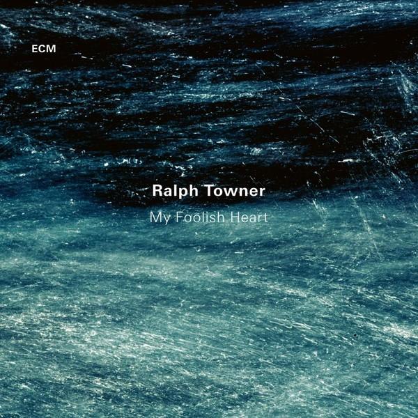 Muzica CD CD ECM Records Ralph Towner: My Foolish HeartCD ECM Records Ralph Towner: My Foolish Heart