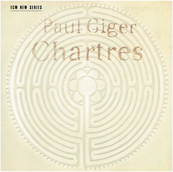 Viniluri VINIL ECM Records Paul Giger: ChartresVINIL ECM Records Paul Giger: Chartres