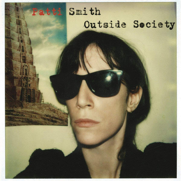 Viniluri VINIL Universal Records Patti Smith - Outside SocietyVINIL Universal Records Patti Smith - Outside Society