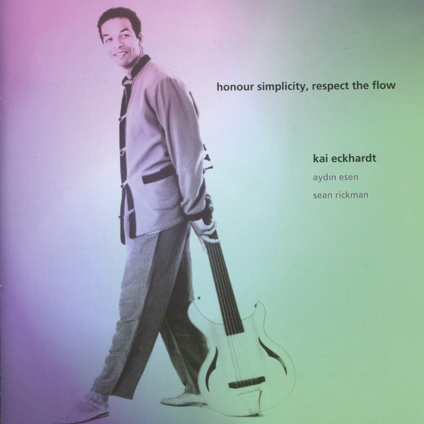 Muzica CD CD Naim Kai Eckhardt: Honour Simplicity Respect The FlowCD Naim Kai Eckhardt: Honour Simplicity Respect The Flow