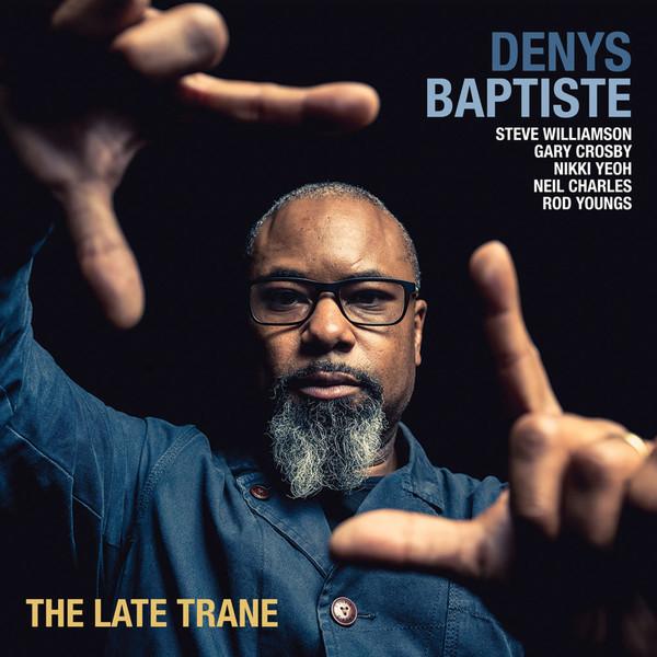 Viniluri VINIL Edition Denys Baptiste: The Late TraneVINIL Edition Denys Baptiste: The Late Trane