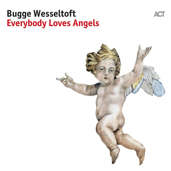 Muzica CD ACT Bugge Wesseltoft: Everybody Loves AngelsCD ACT Bugge Wesseltoft: Everybody Loves Angels