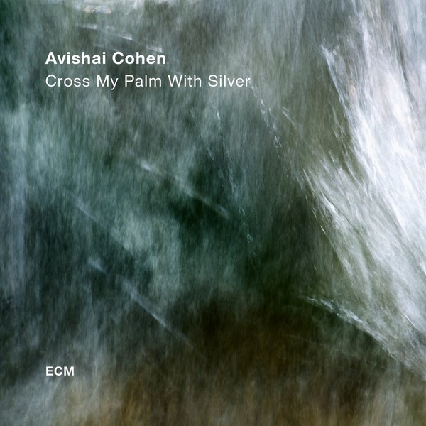 Viniluri VINIL ECM Records Avishai Cohen: Cross My Palm With SilverVINIL ECM Records Avishai Cohen: Cross My Palm With Silver