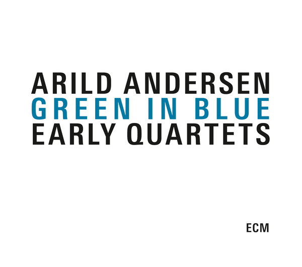 Muzica CD CD ECM Records Arild Andersen: Green In Blue - Early Quartets (3 CD-Box)CD ECM Records Arild Andersen: Green In Blue - Early Quartets (3 CD-Box)