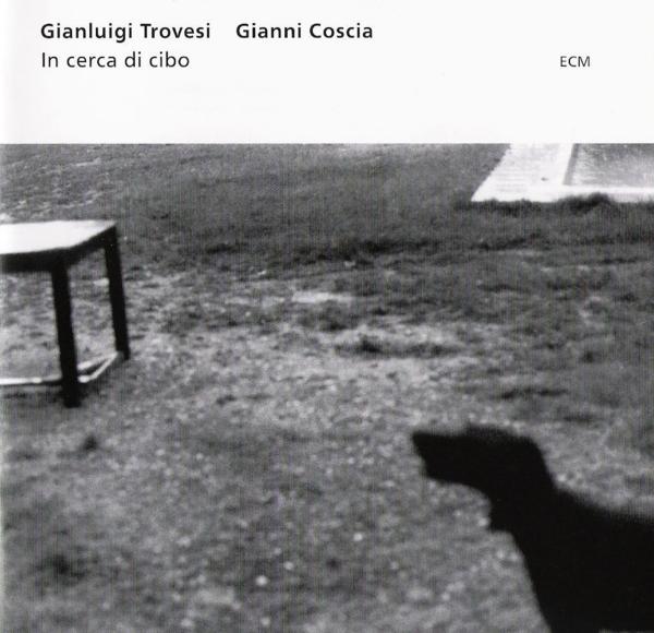 Muzica CD CD ECM Records Gianluigi Trovesi, Gianni Coscia: In Cerca di CiboCD ECM Records Gianluigi Trovesi, Gianni Coscia: In Cerca di Cibo