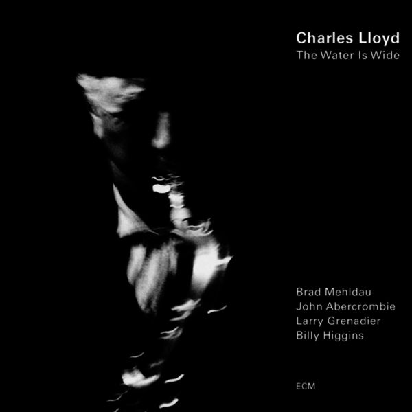 Muzica CD CD ECM Records Charles Lloyd: The Water is WideCD ECM Records Charles Lloyd: The Water is Wide